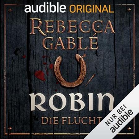 Robin: Die Flucht