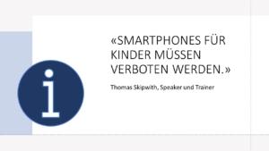 Smartphones für Kinder müssen verboten werden.