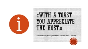 With a toast you appreciate the host.